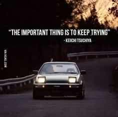 Wisdom words from the drift king Ae86, Tuner Cars, Jdm Cars, Initial D Car, Counting Cars, Ferrari, Car Quotes, Toyota 86, Badass Quotes