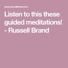 Listen to this these guided meditations! Free Meditation, Guided Meditation, Russell Brand, Comedians
