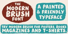 Modern Brush is a realistic hand painted brush type created an published by Street Type font foundry.