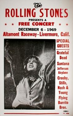 The Rolling Stones' ... Greatful Dead . .... Santana .... Crosby Stills Nash & Young ... The Flying Burrito Brothers .... FREE CONCERT ... at Altamont Raceway in California, Dec. 6, 1969