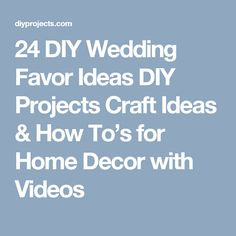 24 DIY Wedding Favor Ideas DIY Projects Craft Ideas & How To's for Home Decor with Videos
