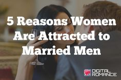 5 Reasons Women Are Attracted to Married Men - Why do some women have a thing for a guy with a ring? Claire Casey presents the top 5 reasons you may be attracted to married men, and some simple ways to begin your cure… #marriedmen #datingmarriedmen #advice