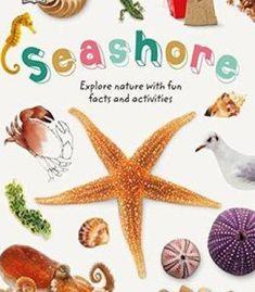 Seashore: Explore The World Of Shells Sea Animals And Shore Plants (Nature Explorers) PDF
