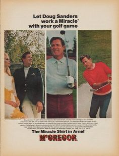 """Description: 1968 MCGREGOR vintage print advertisement """"Doug Sanders""""-- Let Doug Sanders work a Miracle with your golf game. The miracle shirt in Arnel. -- Size: The dimensions of the full-page advertisement are approximately 10.5 inches x 13.5 inches (27cm x 34cm). Condition: This original vintage advertisement is in Very Good Condition unless otherwise noted ()."""