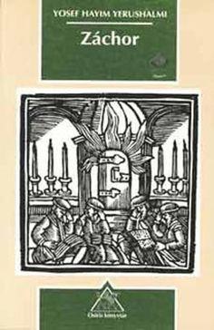 (3) Záchor · Yosef Hayim Yerushalmi · Könyv · Moly