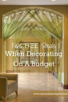 5 FREE Steals When Decorating On A Budget!
