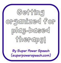Super Power Speech: Getting Organized For Play-Based Therapy! Pinned by SOS Inc. Resources. Follow all our boards at pinterest.com/sostherapy/ for therapy resources.