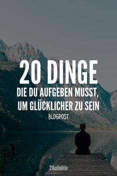 20 Dinge, die du aufgeben musst, um glücklicher zu sein 20 things you have to give up to be happier. All people have an identical goal in life: to achieve true happiness. The biggest factor that keeps us from realizing our dreams is our own self. Health Lessons, Life Lessons, Good To Know, Feel Good, Mental Support, Learning For Life, Finally Happy, Mental Training, True Happiness