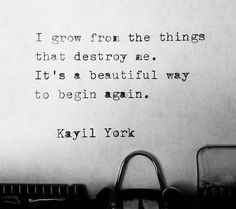 """""""You can either be destroyed, or allow yourself to learn and grow from the things and the people…"""" Kayil York Words Quotes, Wise Words, Me Quotes, Motivational Quotes, Inspirational Quotes, Sayings, Qoutes, Darling Quotes, Amazing Quotes"""