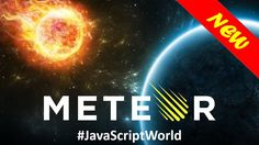 Meteor.js - Create modern apps faster than ever in pure JavaScript #JavaScriptWorld