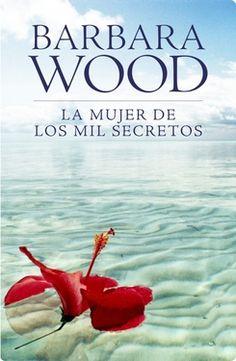 La mujer de los mil secretos, Barbara Wood