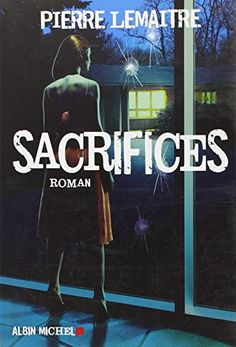 Sacrifices (French Edition):