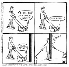 Split - Off The Leash Dog Cartoons by Rupert Fawcett... I remember those days - talking about you Belle and Mossie