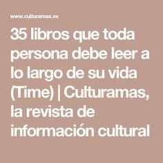 35 libros que toda persona debe leer a lo largo de su vida (Time) | Culturamas, la revista de información cultural