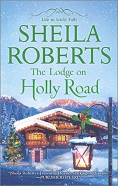 The Lodge on Holly Road (Life in Icicle Falls) by Sheila Roberts http://www.amazon.com/dp/0778316610/ref=cm_sw_r_pi_dp_1Bu9tb1ZVYJMG