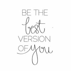 Be The Best Version Of Yourself Quotes