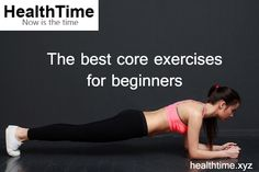 When you have decided to go the core exercise way to stay fit, here are a few core exercises for beginners that will help you achieve your fitness goal. You Fitness, Fitness Goals, Core Exercises For Beginners, Best Core Workouts, Planks, Body Shapes, Stay Fit, Stability, Muscles