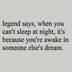someone is dreaming about me a lot ;)