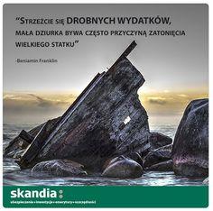 """""""Strzeżcie się drobnych wydatków , mała dziurka bywa często przyczyną zatonięcia wielkiego statku"""" - Beniamin Franklin  #oszczednosci #oszczedzanie #wydatki  #skandia  www.skandia.pl http://instagram.com/skandia_zycie"""