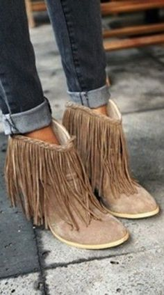 Fringe booties! Tan suede ankle boots, goes so well with light or dark blue jeans in the winter, spring, summer, or fall.