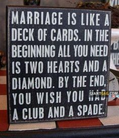 Pictures of the day -33 pics- Marriage Is Like A Deck Of Cards