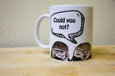 Could You Not Owls Mug - Funny Meme Coffee Mug Gag Gift Internet Original Art Birds Snarky Ink