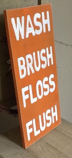 Wash Brush Floss Flush Bathroom wooden primitive sign