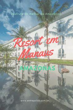 Resort em Manaus | manaus amazonia | manaus antiga | manaus cidade | manaus turismo | Manaus Histórica | hotéis em manaus | Manaus Brazil | Passeio Encontro das Águas | Tropical Manaus Ecoresort | zoológico
