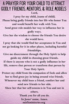 A Prayer For Your Child To Attract Godly Friends, Mentors, & Role Models Prayer For My Friend, Prayer For Our Children, Prayers For My Daughter, Mom Prayers, Prayer For Family, Prayer For You, Bible Prayers, Childrens Prayer, Everyday Prayers