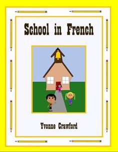 School in French - vocab. sheets, worksheets, matching & bingo games from Yvonne Crawford on TeachersNotebook.com (33 pages)