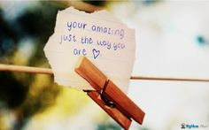 Admiring Her Or Him Love Quote In this love quotes one is admiring the other, that you are so amazing like the way you are.