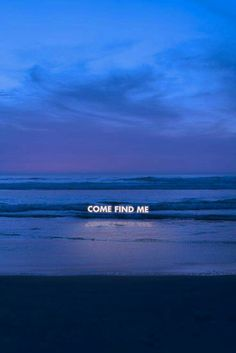 """""""come find me"""" ~ seek Jesus wherever you are, He is always with you ~ neon sign ~ ocean ~ beach ~ Neon Lighting, Granada, Infj, Introvert, Aesthetic Wallpapers, Decir No, Inspirational Quotes, Edgy Quotes, Blue Quotes"""