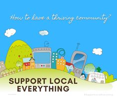 Agree?  #SupportLocalEverything #Thriving Support Local, Everything, Free