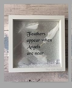 Feathers appear when Angels are near Box Frame, Shadow Box Frame, Gift, Rememberance, In loving memory Shadow Box Picture Frames, 3d Box Frames, Box Frame Art, Shadow Box Memory, Diy Shadow Box, Sparkly Background, Christmas Shadow Boxes, Memory Crafts, Gift Card Boxes