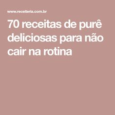 70 receitas de purê deliciosas para não cair na rotina Polenta, Other Recipes, Food And Drink, Pure Products, Cooking, Easy Dinners, Chocolates, Sweet Like Candy, Box Lunches