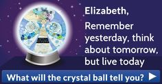 What will the crystal ball tell you?