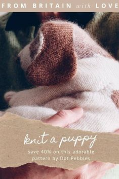puppy knitting pattern by claire garland of dot pebbles knits - save 40% on Etsy with our unique discount code and get expert tips from Claire herself #puppy #knittingpattern #dog #discount #download #knitting Crochet Animal Patterns, Stuffed Animal Patterns, Crochet Animals, Knitting Patterns Free, Knitting Club, Hand Knitting, Willow Weaving, Diy Step By Step, Creative Workshop