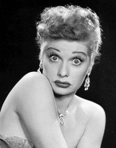 always, always, always Lucille Ball