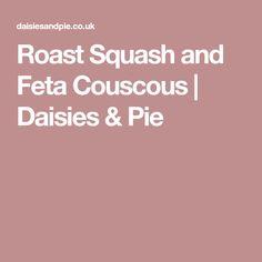 Roast Squash and Feta Couscous | Daisies & Pie