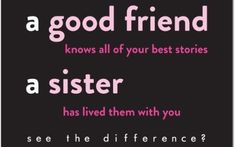 sister quotes and sayings | ... sister knows when you ve been bad and good our roots say we r sisters