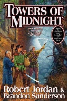Towers of Midnight by Robert Jordan and Brandon Sanderson (Book 13 in the Wheel of Time series)