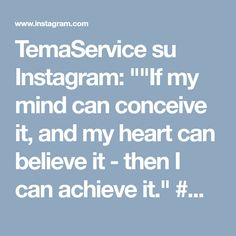 "TemaService su Instagram: """"If my mind can conceive it, and my heart can believe it - then I can achieve it."" #Muhammad Ali  Siamo lieti di condividere con voi la…"""