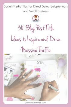30 Blog Post Ideas to Inspire your blog content.  Easy plug in your topic blog titles that are made to drive traffic to your website.  Easy inspiration for your small business or direct sales blog.