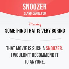 """Snoozer"" means something that is very boring. Example: That movie is such a snoozer. I wouldn't recommend it to anyone. #slang #englishslang #saying #sayings #phrase #phrases #expression #expressions #english #englishlanguage #learnenglish #studyenglish #language #vocabulary #dictionary #efl #esl #tesl #tefl #toefl #ielts #toeic #englishlearning #vocab #snoozer #boring"