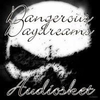 Dangerous Daydreams by AUDIOSKET on SoundCloud