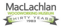 The MacLachlan Woodworking Museum