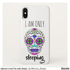 iphone x case I'm only sleeping skull