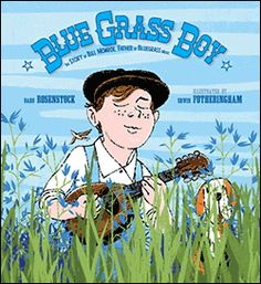 Coming up in February 2018: Blue Grass Boy: The Story of Bill Monroe, Father of Bluegrass Music (Calkins Creek), written by Barb Rosenstock and illustrated by Ed Fotheringham. Enter to win at www.chrisbarton.info!