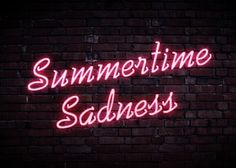 'Summertime                                                                                                                        Sadness'                                                                                                                        NEON SIGN                                                                                                                        ๑෴MustBaSign෴๑
