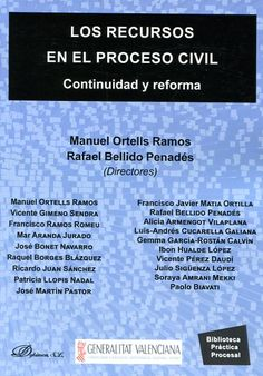 Los recursos en el proceso civil : continuidad y reforma / Manuel Ortells Ramos y Rafael Bellido Penadés (directores)